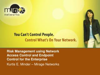 Risk Management using Network Access Control and Endpoint Control for the Enterprise