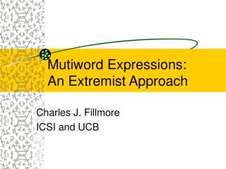 Mutiword Expressions: An Extremist Approach