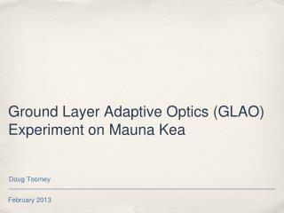 Ground Layer Adaptive Optics (GLAO) Experiment on Mauna Kea