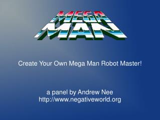 Create Your Own Mega Man Robot Master! a panel by Andrew Nee negativeworld