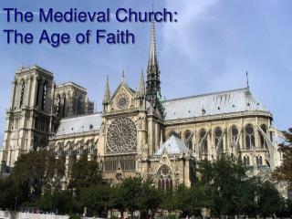 The Medieval Church: The Age of Faith