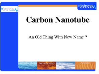 Carbon Nanotube An Old Thing With New Name ?