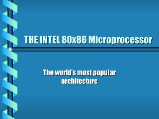 THE INTEL 80x86 Microprocessor
