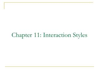 Chapter 11: Interaction Styles