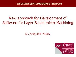 New approach for Development of Software for Layer Based micro-Machining Dr. Krastimir Popov