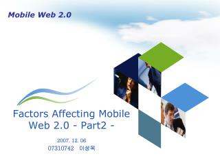Factors Affecting Mobile Web 2.0 - Part2 -