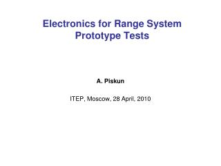 Electronics for Range System Prototype Tests