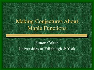 Making Conjectures About Maple Functions
