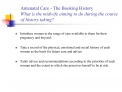 Antenatal Care - The Booking History What is the midwife aiming to do during the course of history taking