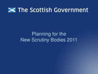 Planning for the New Scrutiny Bodies 2011