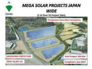 MEGA SOLAR PROJECTS JAPAN WIDE (1 of Over 35 Project Sites)