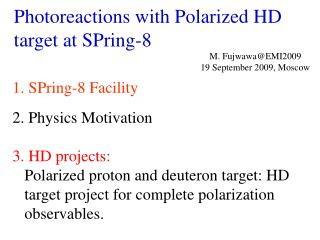 Photoreactions with Polarized HD target at SPring-8