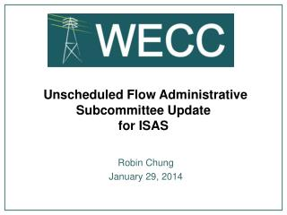 Unscheduled Flow Administrative Subcommittee Update for ISAS