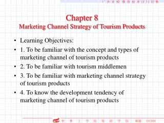 Chapter 8 Marketing Channel Strategy of Tourism Products