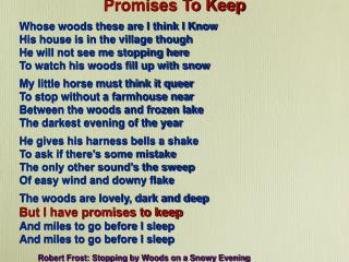 Promises To Keep Whose woods these are I think I Know His house is in the village though
