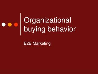 Organizational buying behavior