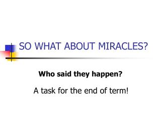 SO WHAT ABOUT MIRACLES?