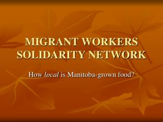 MIGRANT WORKERS SOLIDARITY NETWORK