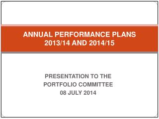 ANNUAL PERFORMANCE PLANS 2013/14 AND 2014/15
