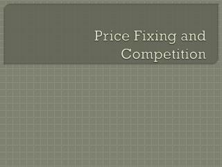 Price Fixing and Competition