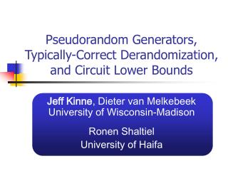 Pseudorandom Generators, Typically-Correct Derandomization, and Circuit Lower Bounds