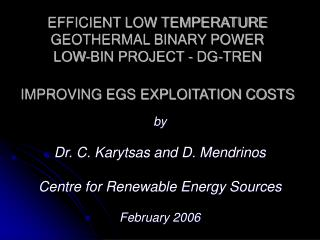 by Dr .  C. Karytsas and D. Mendrinos Centre for Renewable Energy Sources February 2006