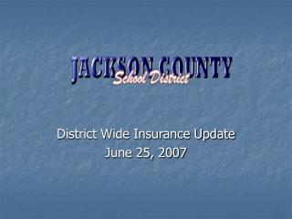 District Wide Insurance Update June 25, 2007