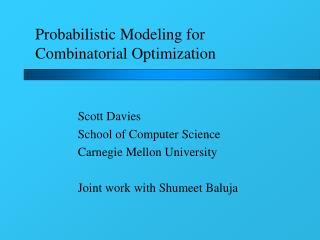Probabilistic Modeling for Combinatorial Optimization