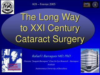 The Long Way to XXI Century Cataract Surgery