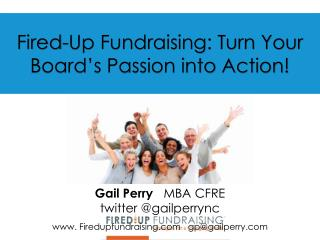 Fired-Up Fundraising: Turn Your Board's Passion into  Action!