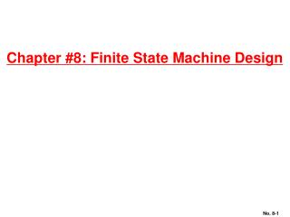 Chapter #8: Finite State Machine Design