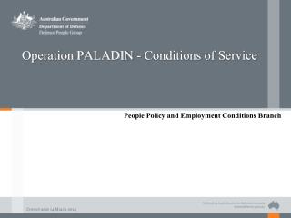 Operation PALADIN - Conditions of Service