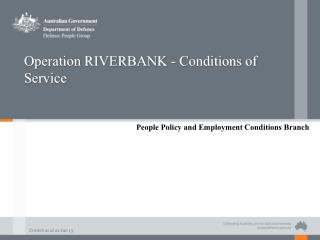 Operation RIVERBANK - Conditions of Service