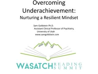 Overcoming Underachievement: Nurturing a Resilient Mindset