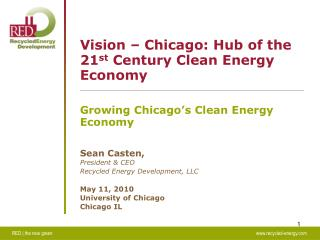Vision – Chicago: Hub of the 21 st  Century Clean Energy Economy