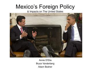 Mexico's Foreign Policy & Impacts on The United States