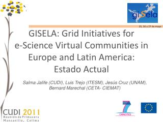 GISELA:  Grid Initiatives for