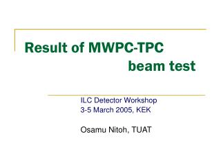 Result of MWPC-TPC                            beam test