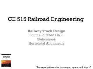 CE 515 Railroad Engineering
