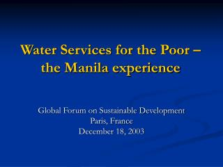 Water Services for the Poor – the Manila experience