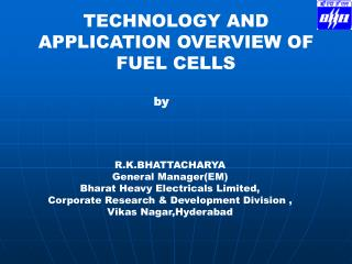 TECHNOLOGY AND APPLICATION OVERVIEW OF FUEL CELLS