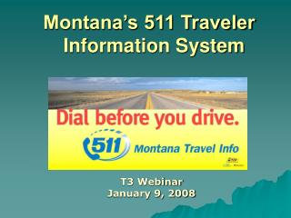 Montana's Statewide  Montana's 511 Traveler     Information System