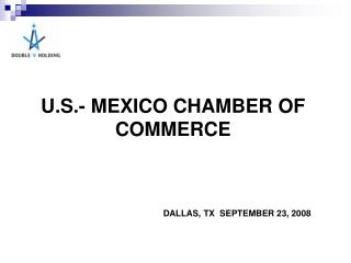 U.S.- MEXICO CHAMBER OF COMMERCE