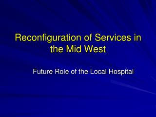 Reconfiguration of Services in the Mid West