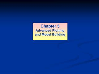 Chapter 5 Advanced Plotting and Model Building