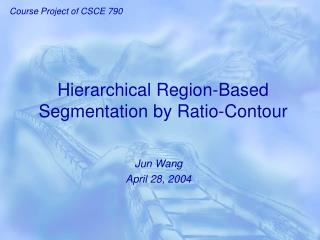 Hierarchical Region-Based Segmentation by Ratio-Contour