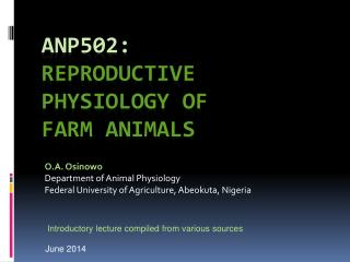 ANP502: Reproductive Physiology OF  FARM ANIMALS