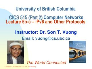 Instructor: Dr. Son T. Vuong Email: vuong@cs.ubc The World Connected