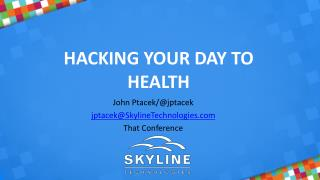 Hacking Your Day TO Health