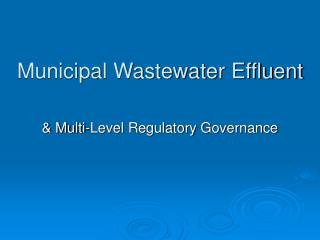 Municipal Wastewater Effluent